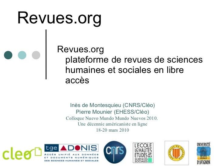 Revues.org Revues.org plateforme de revues de sciences humaines et sociales en libre accès Inès de Montesquieu (CNRS/Cléo)...
