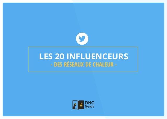 LES 20 INFLUENCEURS - DES RÉSEAUX DE CHALEUR -