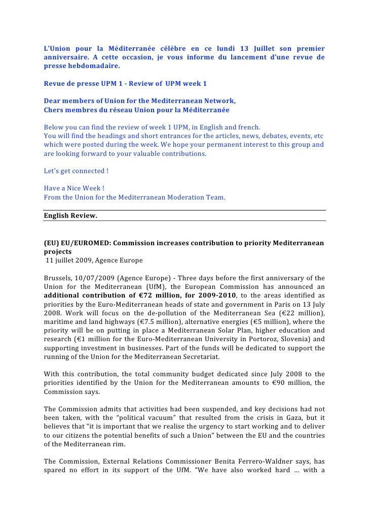 L'Union pour la Méditerranée célèbre en ce lundi 13 Juillet son premier anniversaire. A cette occasion, je...