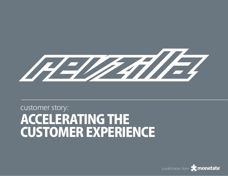 customer story:Accelerating thecustomer experience                      a publication from