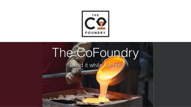 The CoFoundry Build it while it's hot