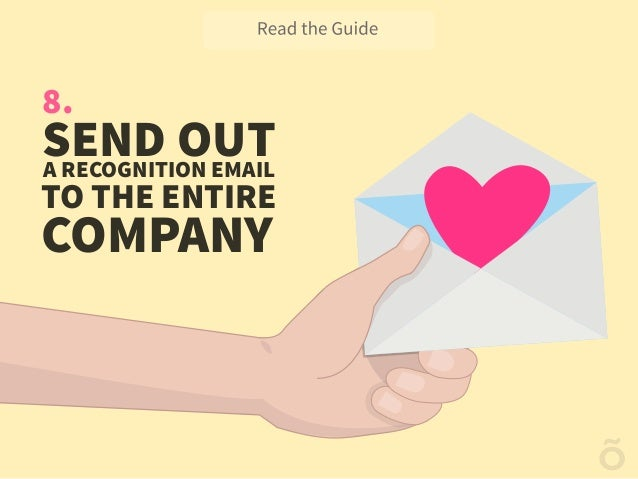 8. SEND OUTA RECOGNITION EMAIL TO THE ENTIRE COMPANY