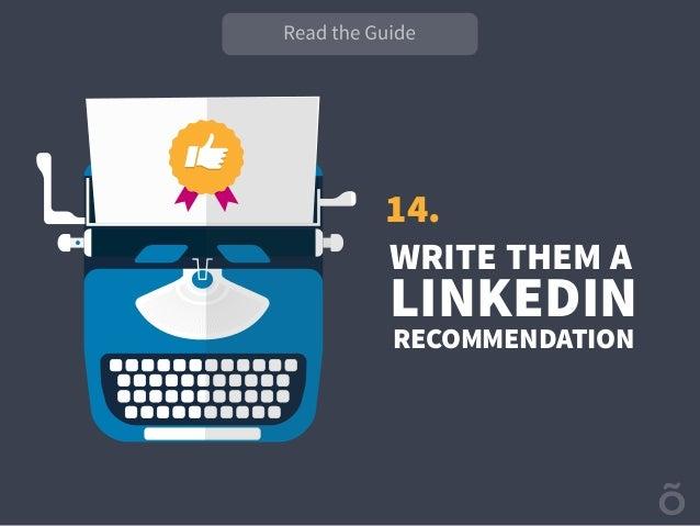 14. WRITE THEM A LINKEDIN RECOMMENDATION
