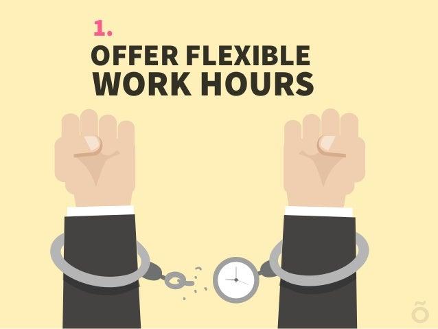 1. OFFER FLEXIBLE WORK HOURS