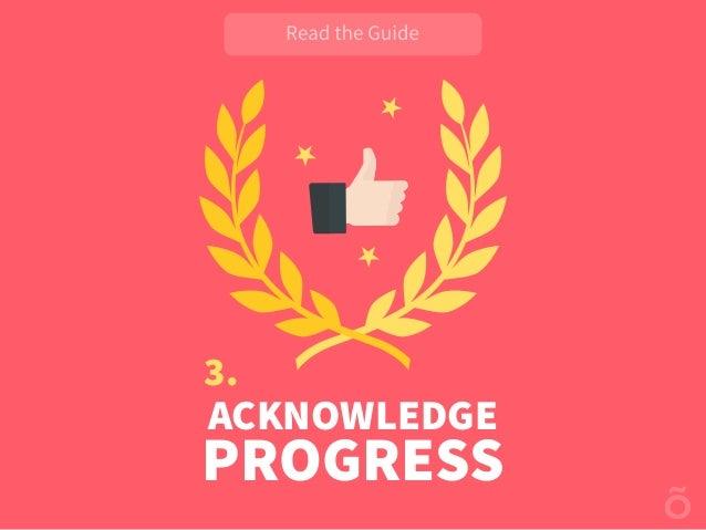 3. ACKNOWLEDGE PROGRESS