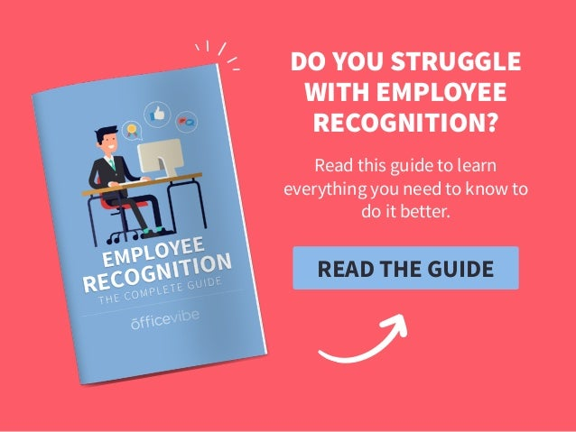 READ THE GUIDE DO YOU STRUGGLE WITH EMPLOYEE RECOGNITION? Read this guide to learn everything you need to know to do it be...