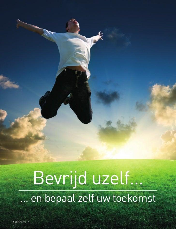 Bevrijd uzelf…      … en bepaal zelf uw toekomst10 |REWARDING