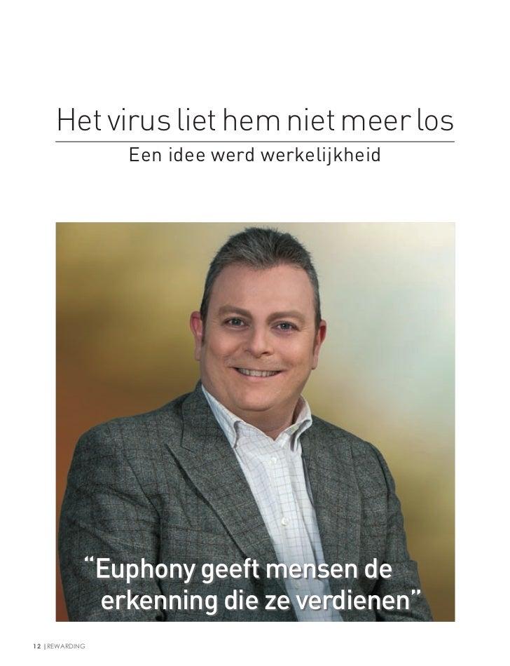 """Het virus liet hem niet meer los                Een idee werd werkelijkheid            """"Euphony geeft mensen de           ..."""