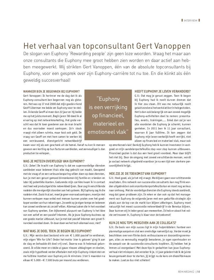 ❚ Interview ❚Het verhaal van topconsultant Gert VanoppenDe slogan van Euphony 'Rewarding people' zijn geen loze woorden. V...