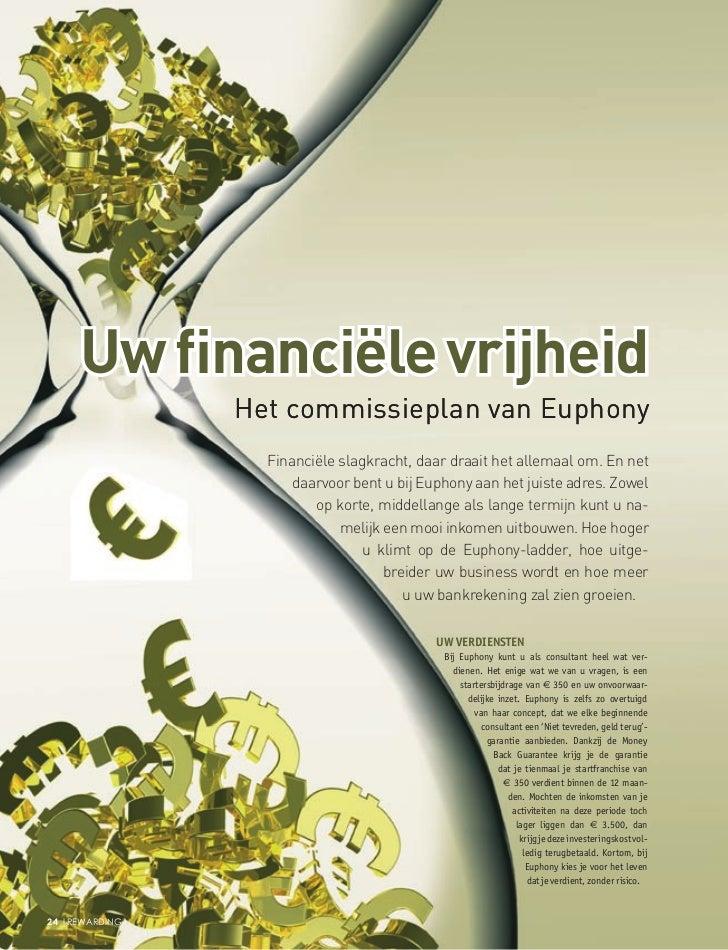 Uw financiële vrijheid                Het commissieplan van Euphony                  Financiële slagkracht, daar draait he...