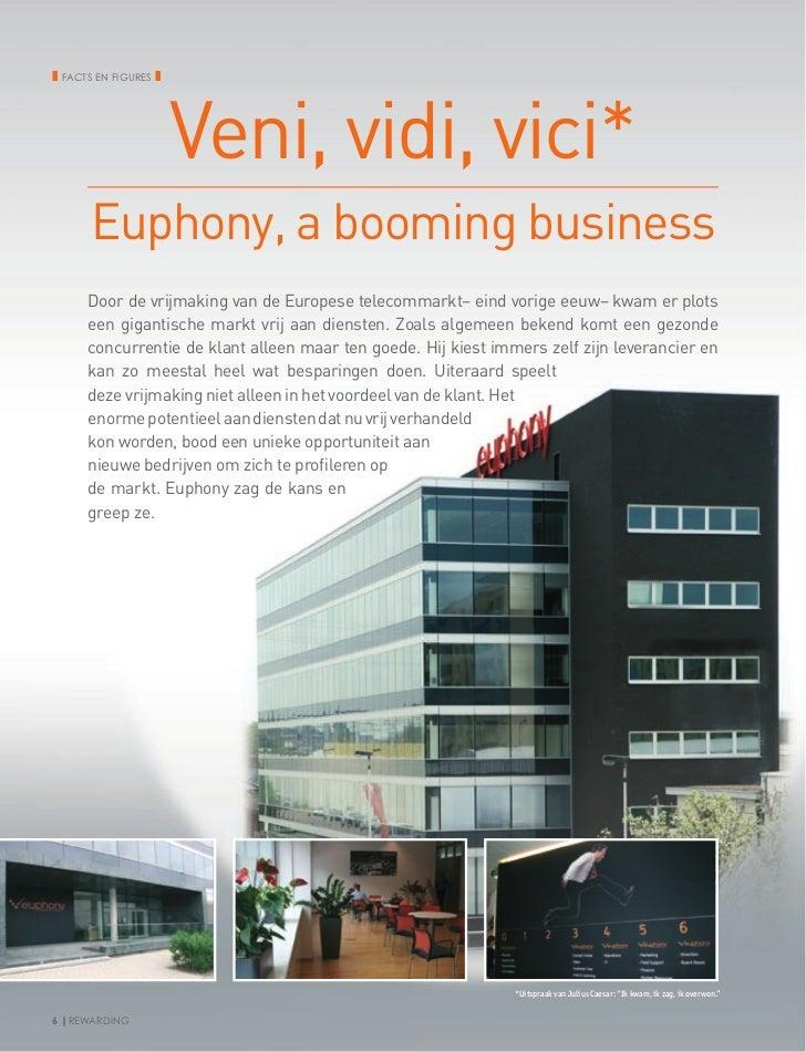 ❚ Facts en figures ❚                       Veni, vidi, vici*       Euphony, a booming business      Door de vrijmaking van...