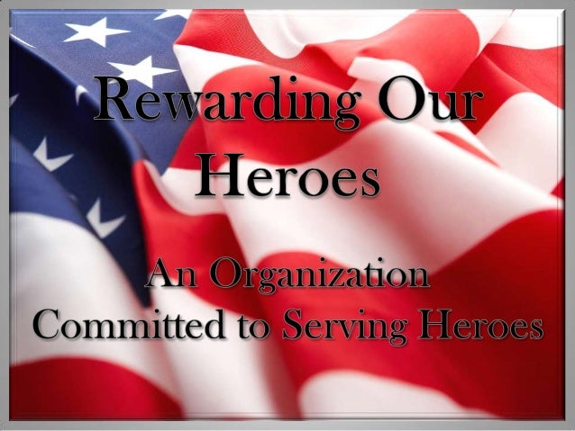 Rewarding Our Heroes Teachers  Medical  Law Enforcement  Military & Ex-Military Service Men and Women  Fire Fighters  Help...