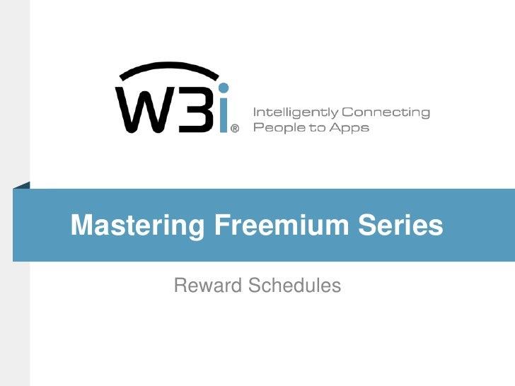 Mastering Freemium Series<br />Reward Schedules<br />
