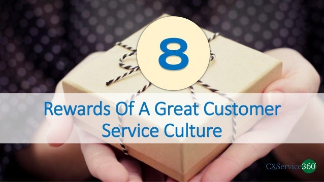 Rewards Of A Great Customer Service Culture 8