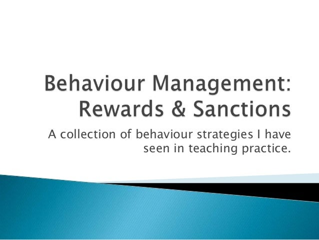 A collection of behaviour strategies I haveseen in teaching practice.