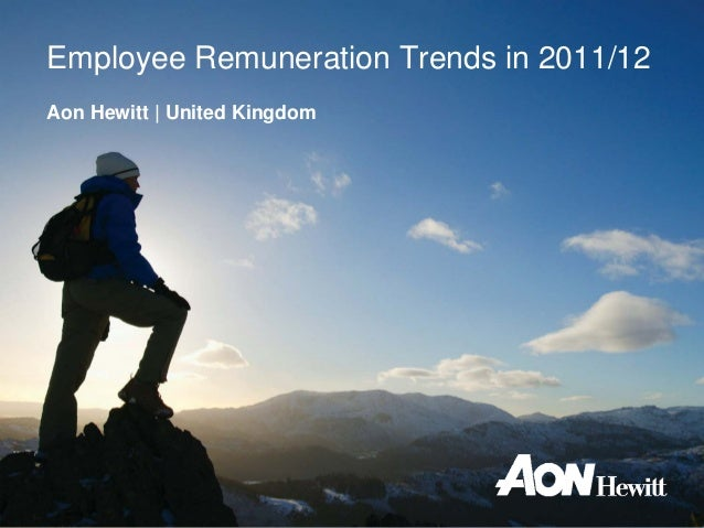 Employee Remuneration Trends in 2011/12Aon Hewitt   United Kingdom