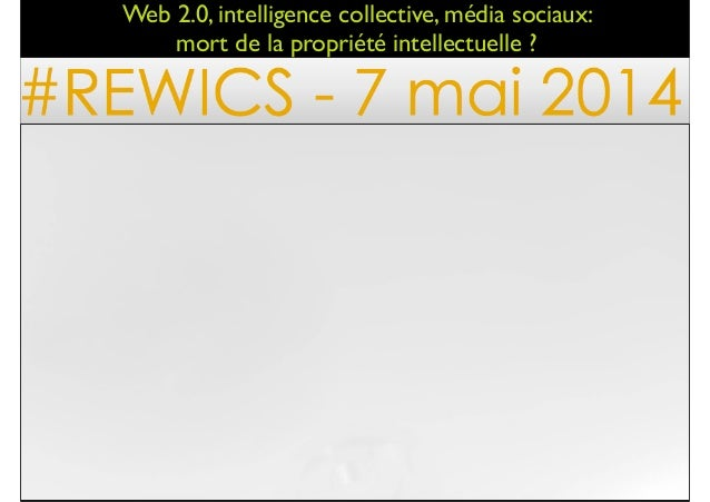 !1 Web 2.0, intelligence collective, média sociaux:   mort de la propriété intellectuelle ?