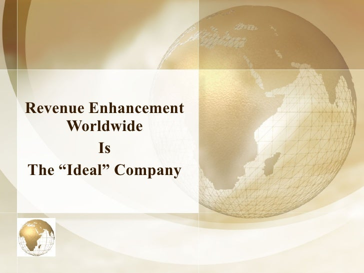 """Revenue Enhancement Worldwide Is The """"Ideal"""" Company"""