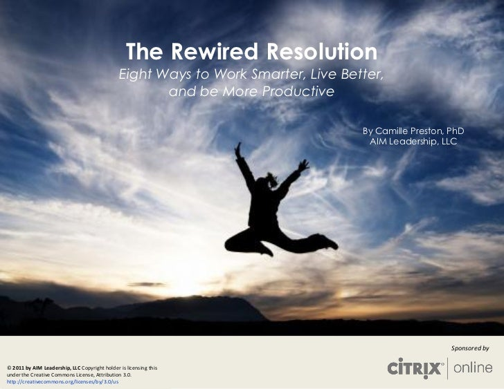 The Rewired Resolution                                               Eight Ways to Work Smarter, Live Better,             ...