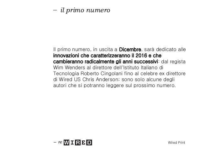 il primo numero Alcuni degli autori del numero di Dicembre: Roberto Cingolani BIO direttore dell'Istituto Italiano di Tecn...