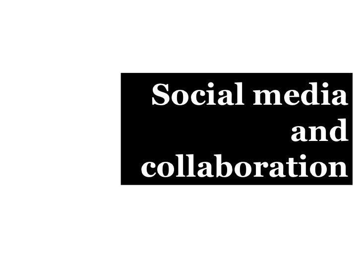 Social media and collaboration