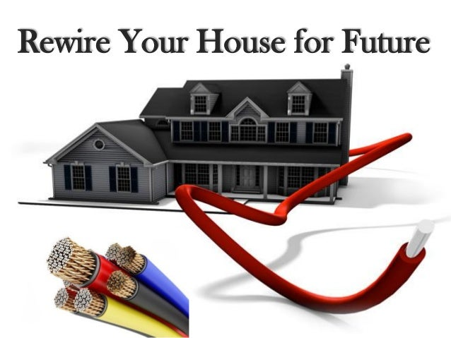 Rewire your house for future