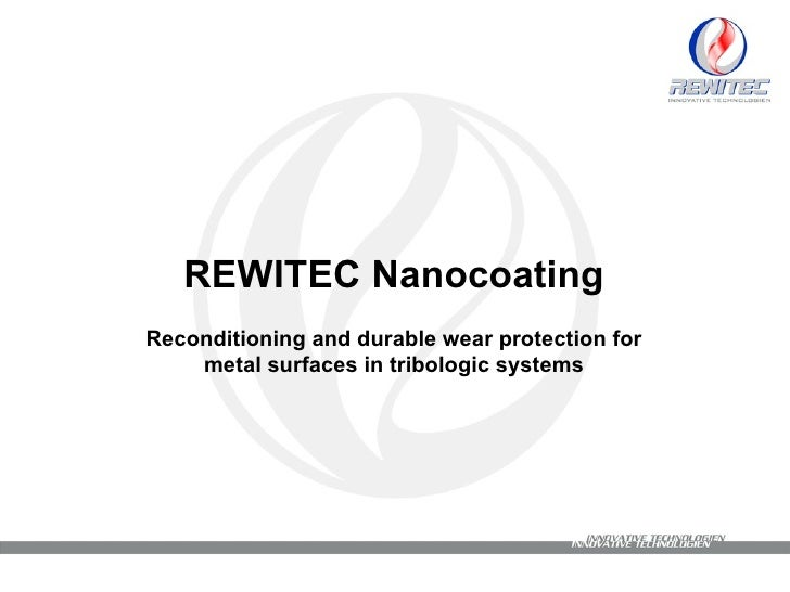 REWITEC Nanocoating Reconditioning and durable wear protection for metal surfaces in tribologic systems