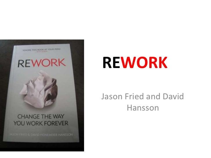 REWORK<br />Jason Fried and David Hansson<br />