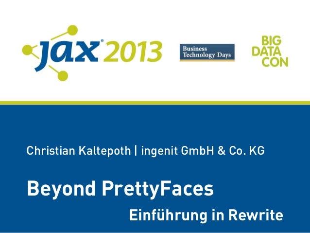 Christian Kaltepoth | ingenit GmbH & Co. KGBeyond PrettyFacesEinführung in Rewrite