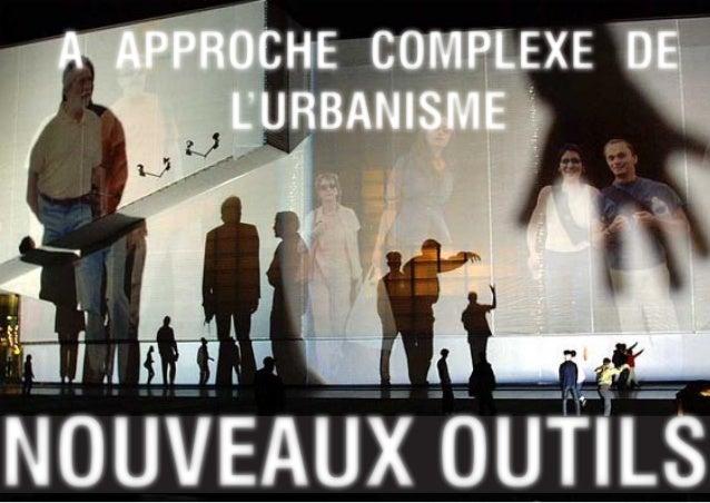 A APPROCHE COMPLEXE DE L'URBANISME NOUVEAUX OUTILS