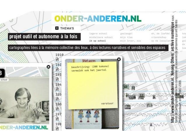 http://www.onder-anderen.nl.'AmongOthers'archivenumériquesous formedecartographieinteractivecomposéesdesouvenirsdepersonne...