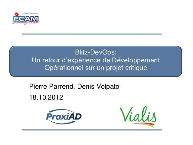 Blitz-DevOps:Un retour d'expérience de Développement    Opérationnel sur un projet critiquePierre Parrend, Denis Volpato18...