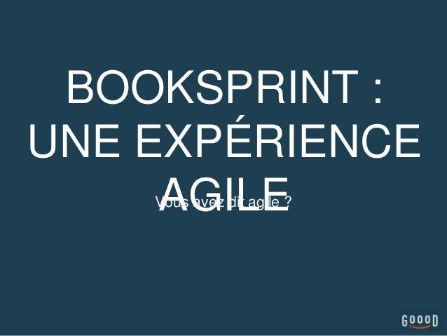 BOOKSPRINT : UNE EXPÉRIENCE AGILEVous avez dit agile ?