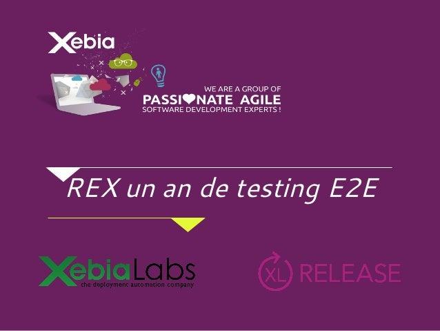 REX un an de testing E2E