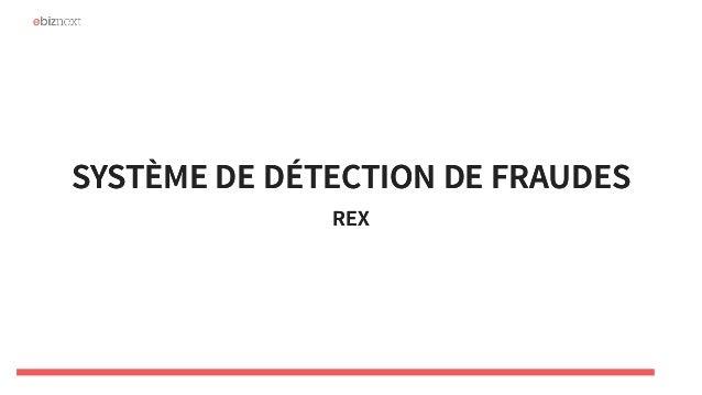 SYSTÈME DE DÉTECTION DE FRAUDESSYSTÈME DE DÉTECTION DE FRAUDES REXREX