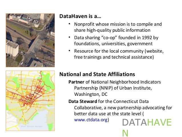 "DataHaven is a… • Nonprofit whose mission is to compile and share high-quality public information • Data sharing ""co-op"" f..."