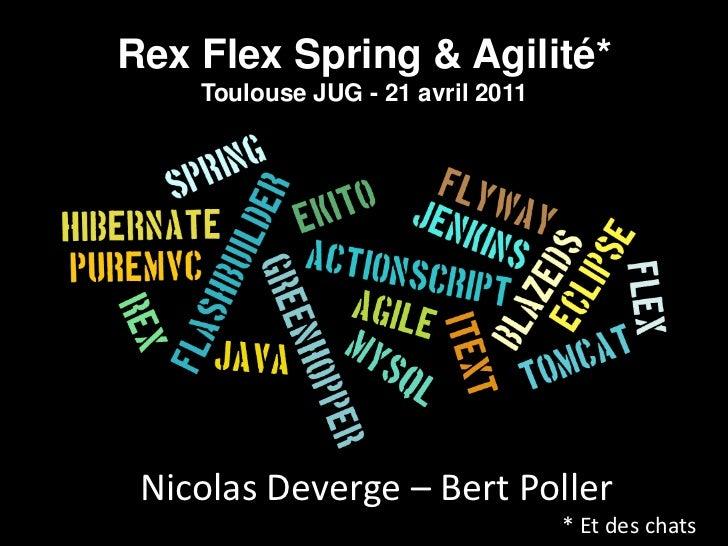 Rex Flex Spring & Agilité*    Toulouse JUG - 21 avril 2011 Nicolas Deverge – Bert Poller                                  ...