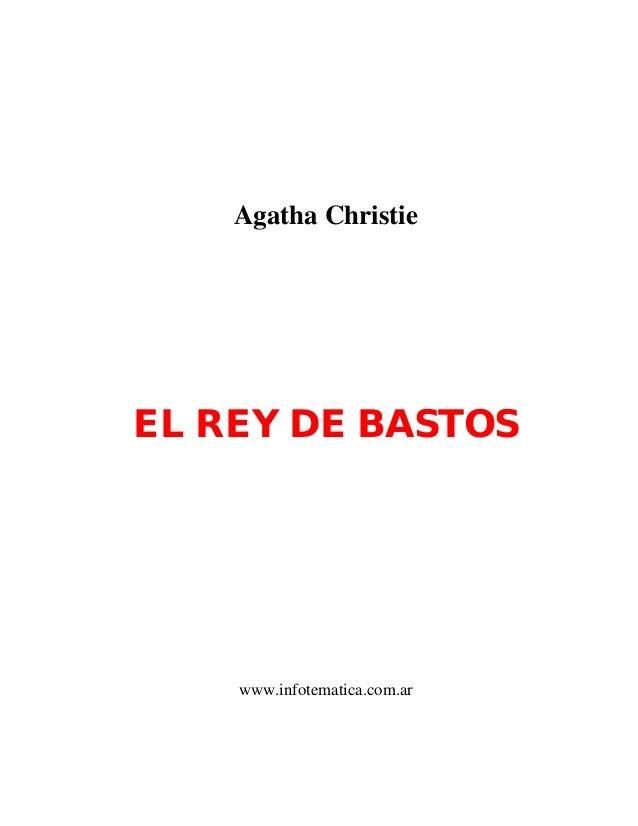 Agatha ChristieEL REY DE BASTOSwww.infotematica.com.ar