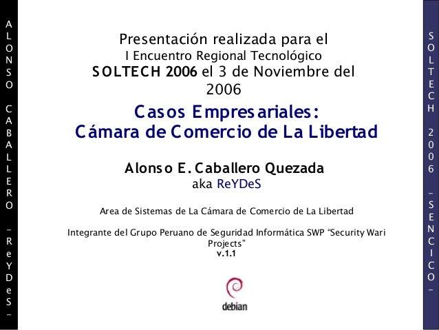 ALONSOCABALLERO-ReYDeS-SOLTECH2006-SENCICO-Presentación realizada para elI Encuentro Regional TecnológicoS OLTECH 2006 el ...