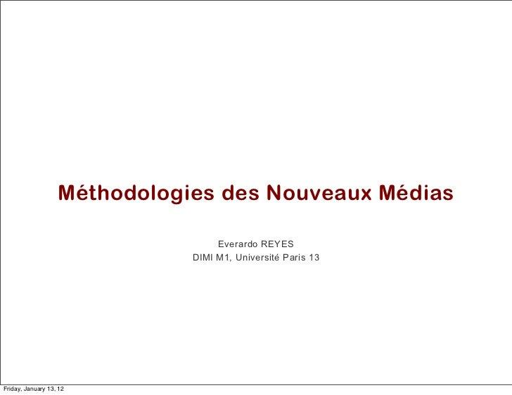 Méthodologies des Nouveaux Médias                                   Everardo REYES                              DIMI M1, U...