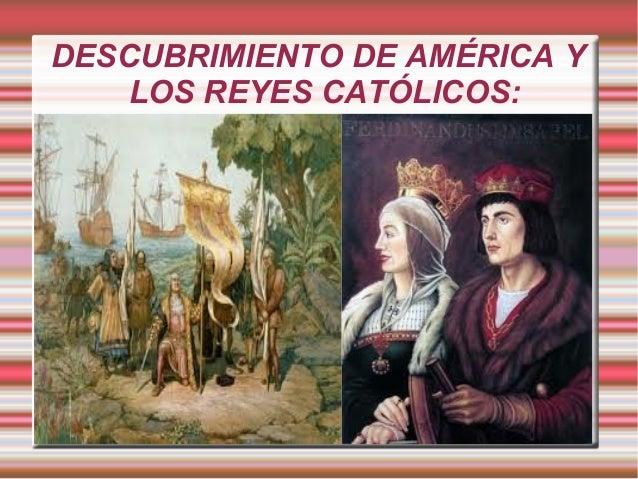 DESCUBRIMIENTO DE AMÉRICA YLOS REYES CATÓLICOS: