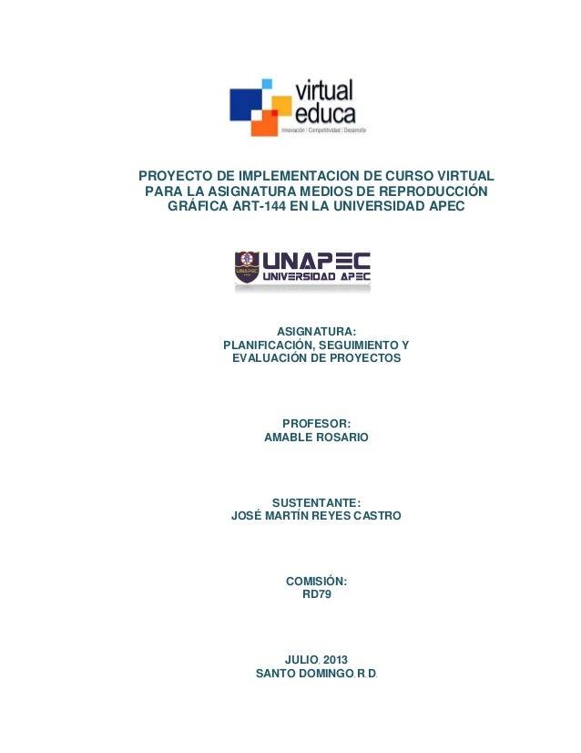 PROYECTO DE IMPLEMENTACION DE CURSO VIRTUAL PARA LA ASIGNATURA MEDIOS DE REPRODUCCIÓN GRÁFICA ART-144 EN LA UNIVERSIDAD AP...