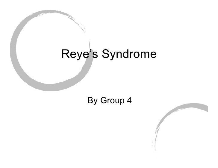 Reye's Syndrome       By Group 4