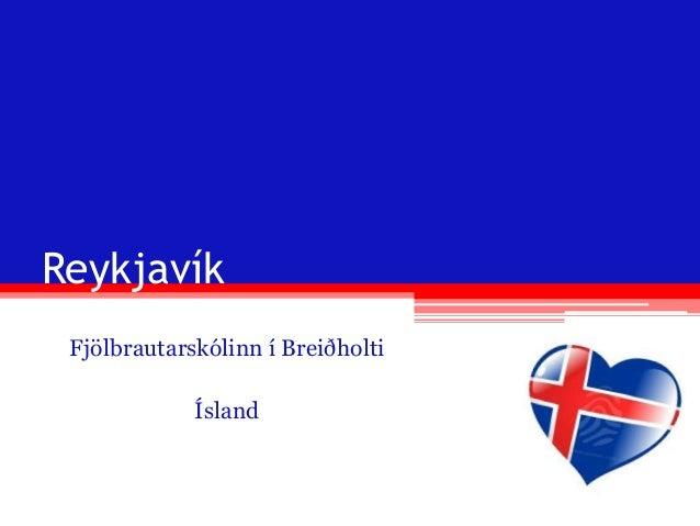 Reykjavík Fjölbrautarskólinn í Breiðholti Ísland