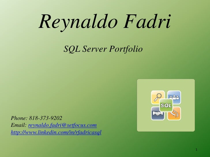 Reynaldo Fadri<br />SQL Server Portfolio<br />Phone: 818-373-9202<br />Email: reynaldo.fadri@setfocus.com<br />http://www....