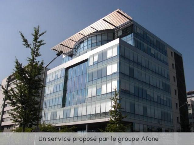 Présentation du groupe Afone… Le Groupe Afone est une structure de services intégrés à dimension humaine : 15 ans d'innov...