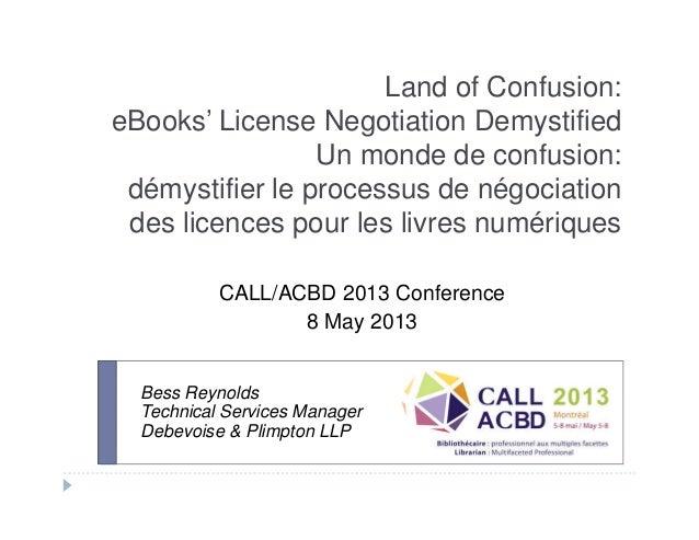 Land of Confusion:eBooks' License Negotiation DemystifiedUn monde de confusion:démystifier le processus de négociationdes ...