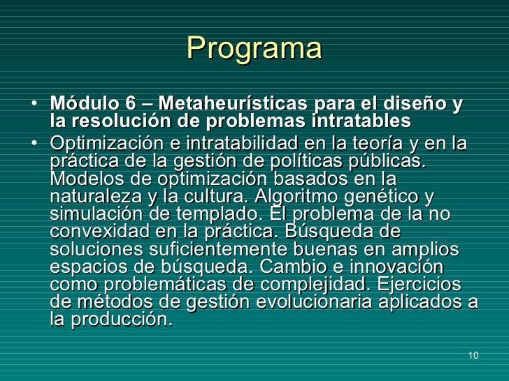 Programa <ul><li>Módulo 6 – Metaheurísticas para el diseño y la resolución de problemas intratables </li></ul><ul><li>Opti...