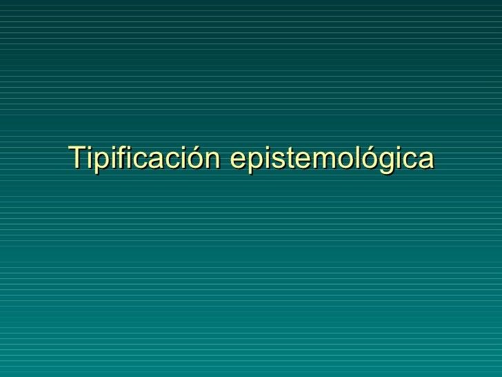Tipificación epistemológica
