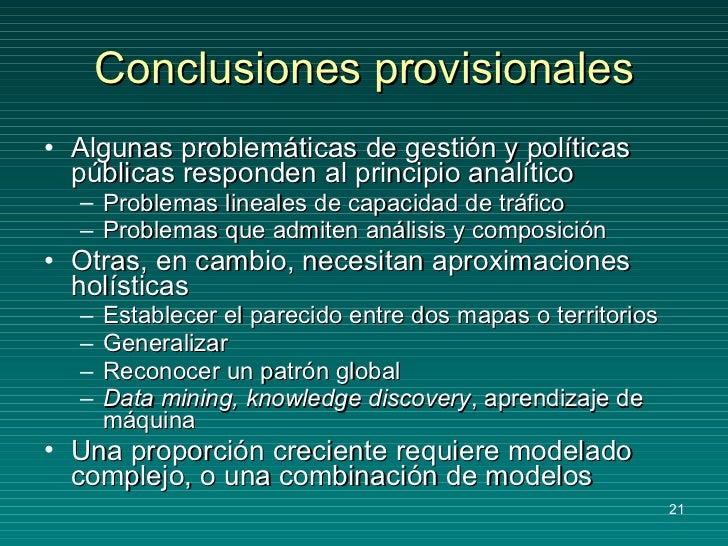 Conclusiones provisionales <ul><li>Algunas problemáticas de gestión y políticas públicas responden al principio analítico ...